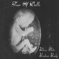 FEAR OF DOLLS: Bless This Broken Body CD Virgin Prunes like (avante garde n unnerving songs). Check LIVE VIDEO mp3