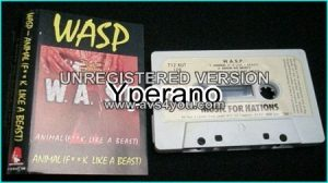 W.A.S.P: Animal (Fuck like a Beast) [Tape] Check video