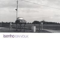 ISENHO: Ein Volk CD For fans of Pixies, Dinosaur Jr., Lime Spiders. Check AUDIO SAMPLES