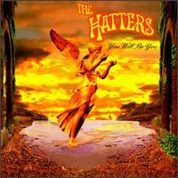 The HATTERS: You Will Be You CD blues-influenced rock, with high-energy funk some folk. Atlantic Records CD.