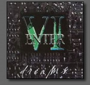 "ENTER VI: Dreams CD ""Kill em All"" type of thrash metal with Modern elements. Check whole songs. HIGHLY RECOMMENDED"