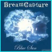 DREAMCAPTURE: Blue Sun CD [Classic rock/power pop, fronted by a great female vocalist] Check samples