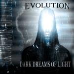 EVOLUTION: Dark dreams of light CD [Self produced German heavy / power metal]