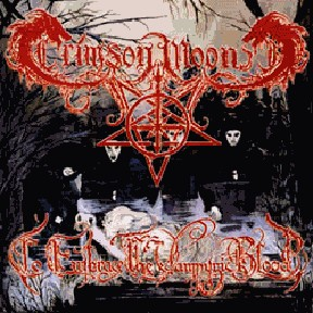 CRIMSON MOON: To Embrace The Vampyric CD [must have Black Metal] HIGHLY RECOMMENDED Check sample