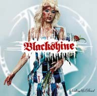 BLACKSHINE: Souless n Proud CD. Goth n roll (says their label co.) Motorhead, Sentenced, Metallica. CHECK Samples