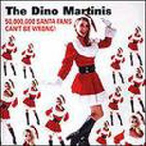 The DINO MARTINIS: 50.000.000 Santa Fans cant be wrong CD. Canadas No. 1 Swing Band goes all Christmas-y. Check samples