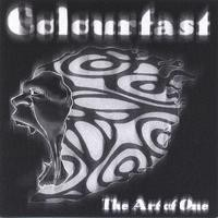COLOURFAST: The art of one CD Heavy / Thrash Metal with emotional guitar work with different style. Check samples