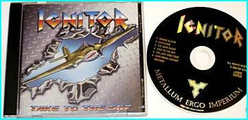 IGNITOR: Take to the Sky CD classic yet fresh take on the heavy metal of the 1980s. CHECK AUDIO SAMPLES