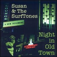 SUSAN n THE SURFTONES: Night In Old Town CDsurf rock, blues, pop and rough and ready garage rock. CHECK VIDEO