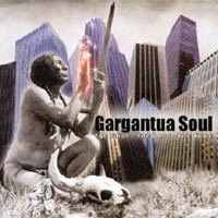 GARGANTUA SOUL: The first, the last, the tribe CD. For Faith No More, Henry Rollins etc. Read reviews, check AUDIO SAMPLES,