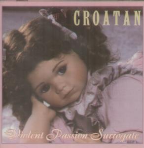 CROATAN: Violent Passion Surrogate CD [harsh female vocals, frighteningly bizarre alternative rock, 19 songs] Check samples