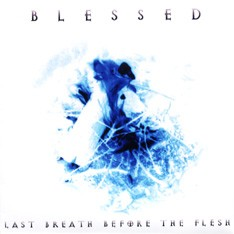 BLESSED: Last Breath before The Flesh CD £0 Swedish Death Metal with a bit of Industrial. Free for orders of £15