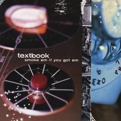TEXTBOOK Smoke em if you got em CD. Great pop punk