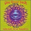 ONE EYED JACK: Sunlight Blue Madness CD For fans of Grateful Dead, Allman Brothers Band, Lynyrd Skynyrd. Check samples