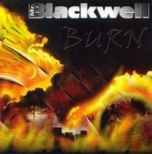 MR. BLACKWELL: Burn CD Rare U.S import, self released CD, mix of Pantera slower Testament