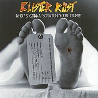BLISTER RUST: Whos gonna Scratch Your Itch? CD Mindfunk, Soundgarden, Motorhead. Pounding heavy guitar rock. Check samples