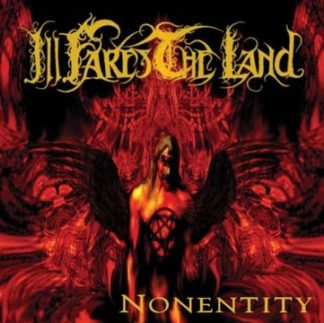 ILL FARES THE LAND: Nonentity CD BIG POSTER INCLUDED FOR FREE, Brutal Death Metal. Very well done, very classy. Check sample