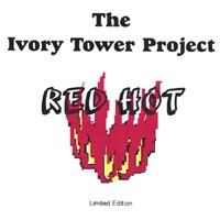 IVORY TOWER PROJECT: Red Hot CD £0 Free For fans of Foreigner, Everclear, Styx, Arc Angel, Genesis n SuperTramp
