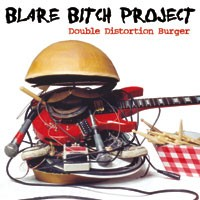 BLARE BITCH PROJECT: Double Distortion Burger CD fast and furious hard rock.