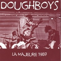 DOUGHBOYS: La Majeure 1987 CD [the most thunderously driving melodic punk rock ever] Check video