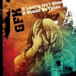 GFK: album If Liberty Isnt Given, It Should Be Taken CD Relentless BUT intelligent blend of hardcore metal. Check samples