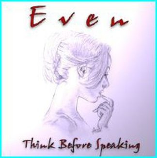 EVEN: Think Before Speaking CD Italian Hard Rock / A.O.R. Rare 2004 Self produced. Check all samples