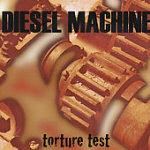 DIESEL MACHINE: Torture Test CD MESHUGGAH, FEAR FACTORY, AGNOSTIC FRONT, BLACK SABBATH, HALFORD (with Halford guitarist)
