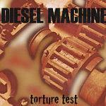 DIESEL MACHINE: Torture Test CD MESHUGGAH, FEAR FACTORY, AGNOSTIC FRONT, BLACK SABBATH, HALFORD (with Halford guitarist)