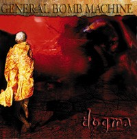 GENERAL BOMB MACHINE: Dogma CD progressive innovative: Voivod, Coroner, Watchtower. Check AUDIO SAMPLE HIGHLY RECOMMENDED