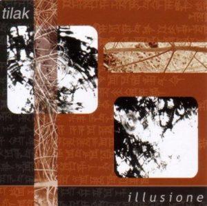 TILAK: Illusione CD. Ethnic dance modern Trance, Ambient, Experimental, Progressive rock.