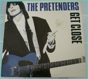 "The Pretenders: Get Close LP (incl. Jimi Hendrix cover) + the killer hit ""Dont Get Me Wrong"" Check video"