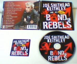 """JOE SHITHEAD KEITHLEY: Band Of Rebels CD. D.O.A., Annihilator members. Steppenwolf """"Born to Be Wild"""" cover"""