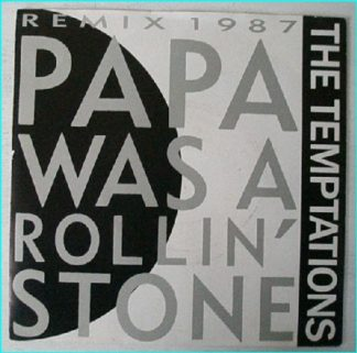 "The TEMPTATIONS: Papa was a rollin' stone (Remix 1987) + Ain't too proud to beg 7"" !"