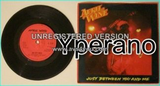 "APRIL WINE: Just Between You And Me [classic Hard rock] 7"" ."