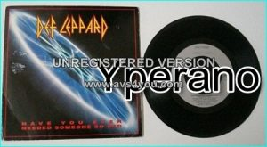 "DEF LEPPARD: Have You Ever Needed Someone So Bad + From The Inside (acoustic) 7"" Both songs include guest appearances"