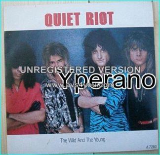 "QUIET RIOT: The Wild and the Young 7"" + Rise or fall. Check video"
