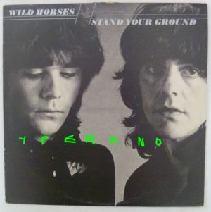 WILD HORSES: Stand your ground LP with inner. NWOBHM supergroup.