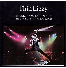 "THIN LIZZY: Thunder and Lightning 7"" + Still in Love with You (live) - April 1983. check videos."