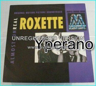 "ROXETTE: Almost Unreal 7"" [from the original Motion Picture Soundtrack Super Mario Bros] Check video"