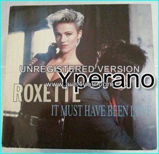 """ROXETTE: It Must have being Love 7"""" [ from the original Motion Picture Soundtrack Pretty Woman] Check video"""