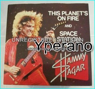 """Sammy HAGAR: This Planet is one fire (Burn in Hell) 7"""" + Space Station No.5 (LIVE) s."""
