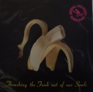 METAL MONKEY MACHINE: Thrashing The Funk Out Of Our Souls LP