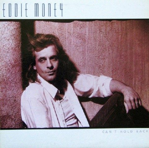 EDDIE MONEY: Can't hold back LP + inner. Check videos