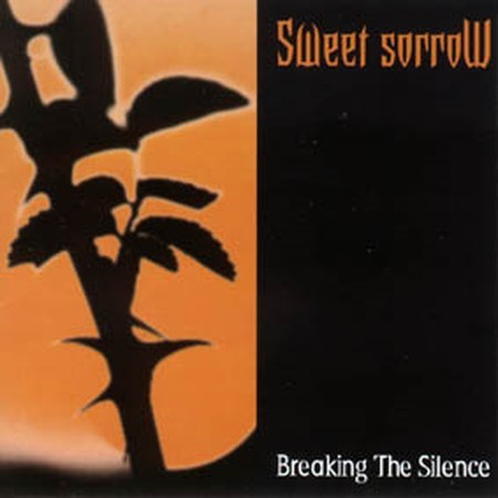 SWEET SORROW: Breaking the Silence CD Long sold out and out of print RARE METAL CD. s