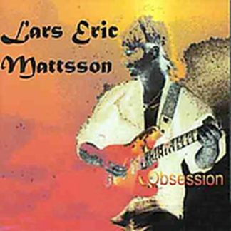 Lars Eric MATTSSON: Obsession CD, 1st press, original. Progressive metal w. a classic hard rock influence.