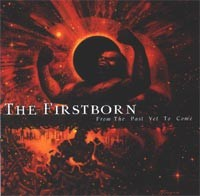 The FIRSTBORN: From the Past Yet to Come CD Incredible Epic meets Black, very capably executed. s.