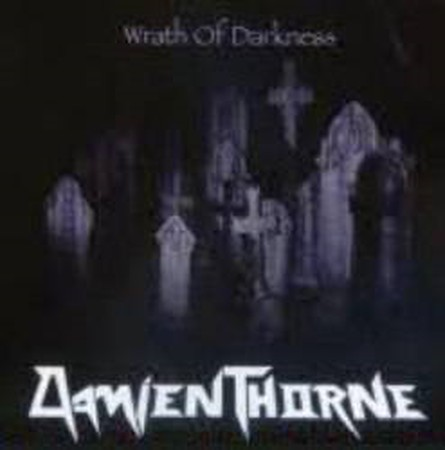 DAMIEN THORNE: Wrath of Darkness CD. 11 songs, NOT 10. Self produced, traditional heavy metal. s