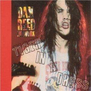 DAN REED NETWORK: Tiger in a Dress CD. Catchy funk rock/ hard rock. Check videos!