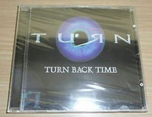 TURN: Turn back time CD a la Journey, Bad English. RARE.