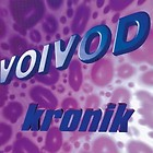 VOIVOD: Kronik CD. (Live, Remixed, U‹nreleased) 1998 Hypnotic Records + Pink Floyd cover.!